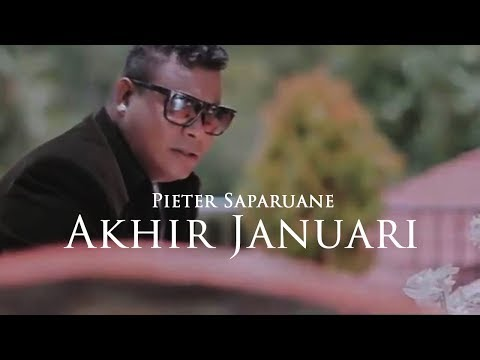 PIETER SAPARUANE - Akhir Januari (Official Music Video)