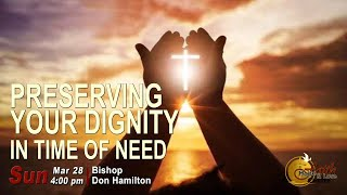Preserving your Dignity In Time of Need - Faith Hope & Love Centre | Sunday Service