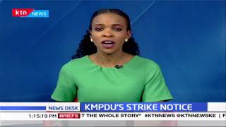 KMPDU issue a 7-day strike notice in Nairobi