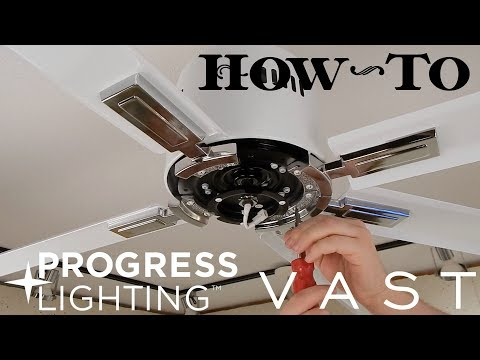 how-to-install-a-ceiling-fan-|-progress-lighting-vast