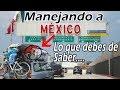 Que NECESITO para VIAJAR a Mexico en CARRO de Vacaciones | El pelon de Chicago