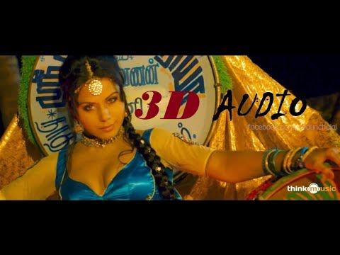 3D Audio Nandoorudhu Nari Tamil Song
