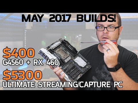 $400 ACTUAL Budget Gaming PC + GODLY Streaming System! May 2017 Builds