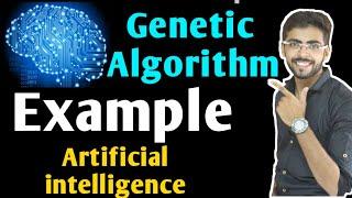 Genetic Algorithm Example in Artificial Intelligence   Genetic Algorithm in Artificial Intelligence