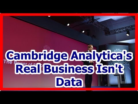 [News] Cambridge Analytica's Real Business Isn't Data