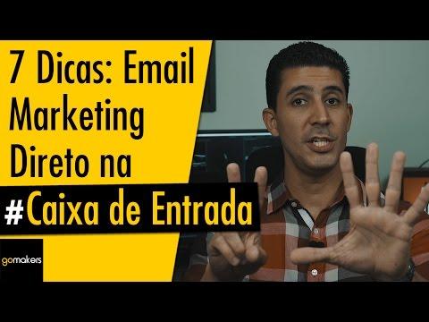 Email Marketing: 7 Dicas Para Seus E-mails Caírem na Caixa de Entrada