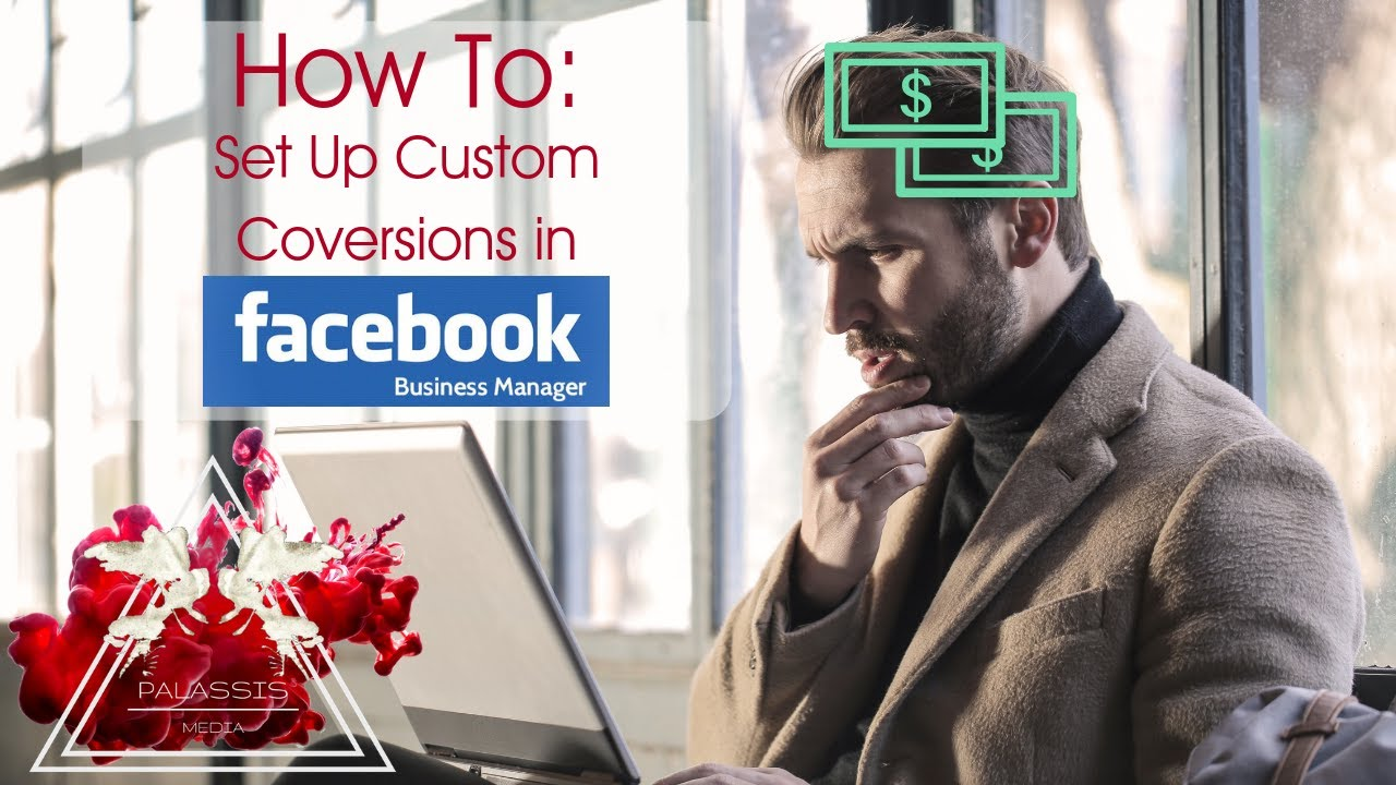 How To: Set Up Custom Conversions in Facebook Business Manager