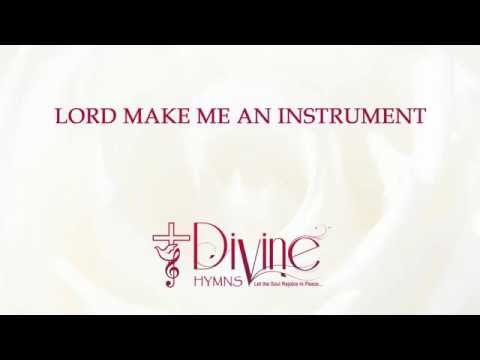 Lord Make Me an Instrument - Divine Hymns - Lyrics Video