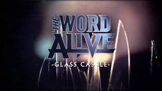 "The Word Alive - ""Glass Castle"" (Album Stream)"