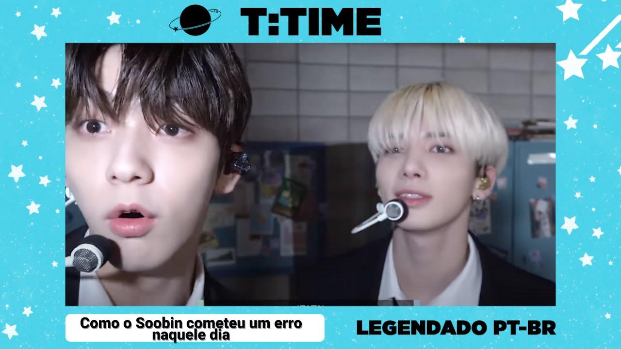 [LEGENDADO PT BR] [TTIME] Como o Soobin cometeu o erro naquele dia - TXT (투모로우바이투게더)