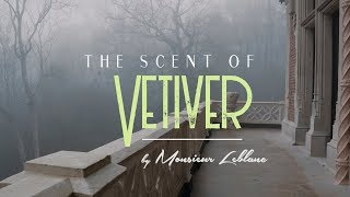 Monsieur Leblanc - The Scent of Vetiver