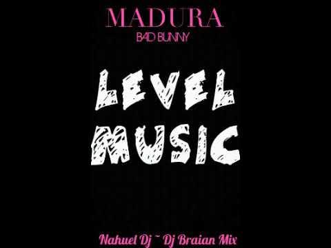 Madura Bad Bunny (((Dj Braian Mix ~ Nahuel Dj)))