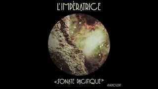 L'Impe?ratrice - Sonate Pacifique (Radio Edit)