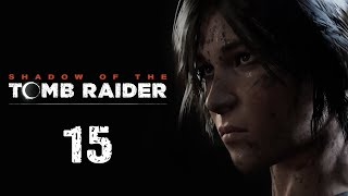 Shadow of the Tomb Raider - Прохождение игры - Испытания паука и орла [#15]   PC