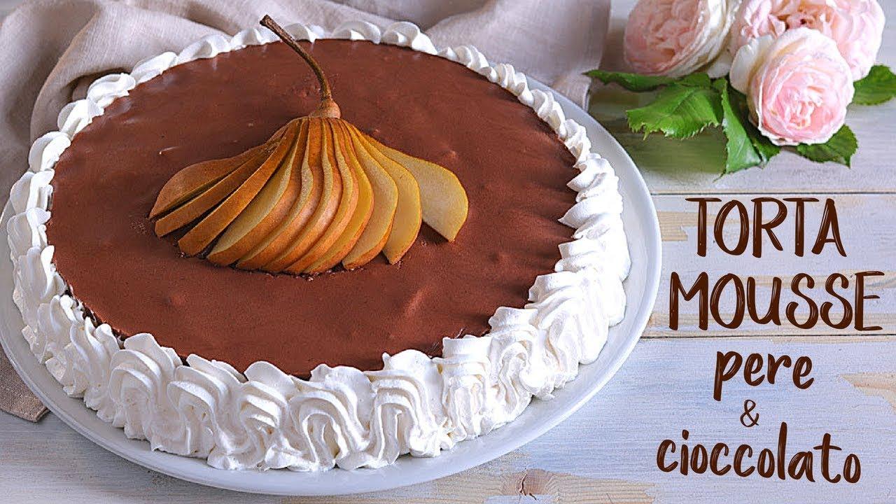 Torta Mousse Cioccolato Pere Di Benedetta Ricetta Facile Youtube