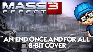 AN END ONCE AND FOR ALL (MASS EFFECT 3) 8-BIT COVER