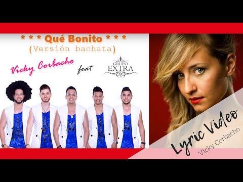 Vicky Corbacho feat. Grupo Extra - Qué Bonito (Bachata) | Lyric Video