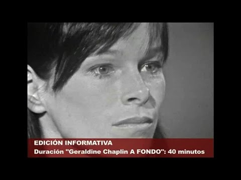 CHAPLIN, Geraldine  A FONDO EDICIÓN INFORMATIVA