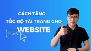 Tăng Tốc Website Wordpress Từ A - Z