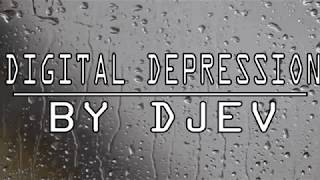 Digital Depression - DJev (Me + For SLOR Episode 2)