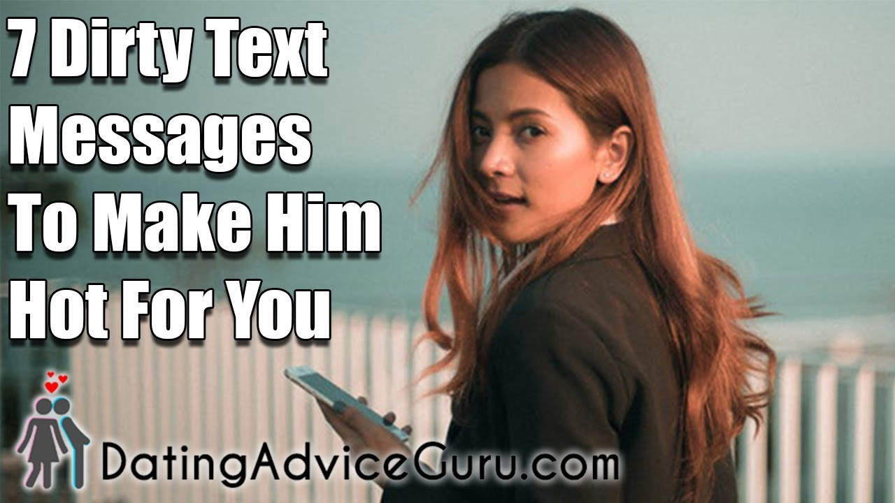 7 dirty text messages to make him hot for you youtube