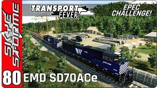 ►REALISTIC LOGGING CAMP AND RAIL LINKS WITH EMD SD70ACe!◀ Transport Fever EPEC Challenge Ep 80