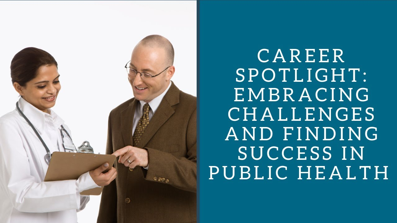 career spotlight embracing challenges and finding success in career spotlight embracing challenges and finding success in public health