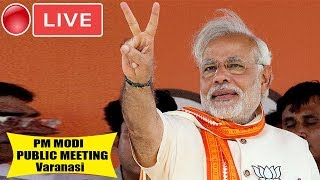 MODI LIVE : PM Modi Addresses Public Meeting In Varanasi | After Grand Victory In National Elections