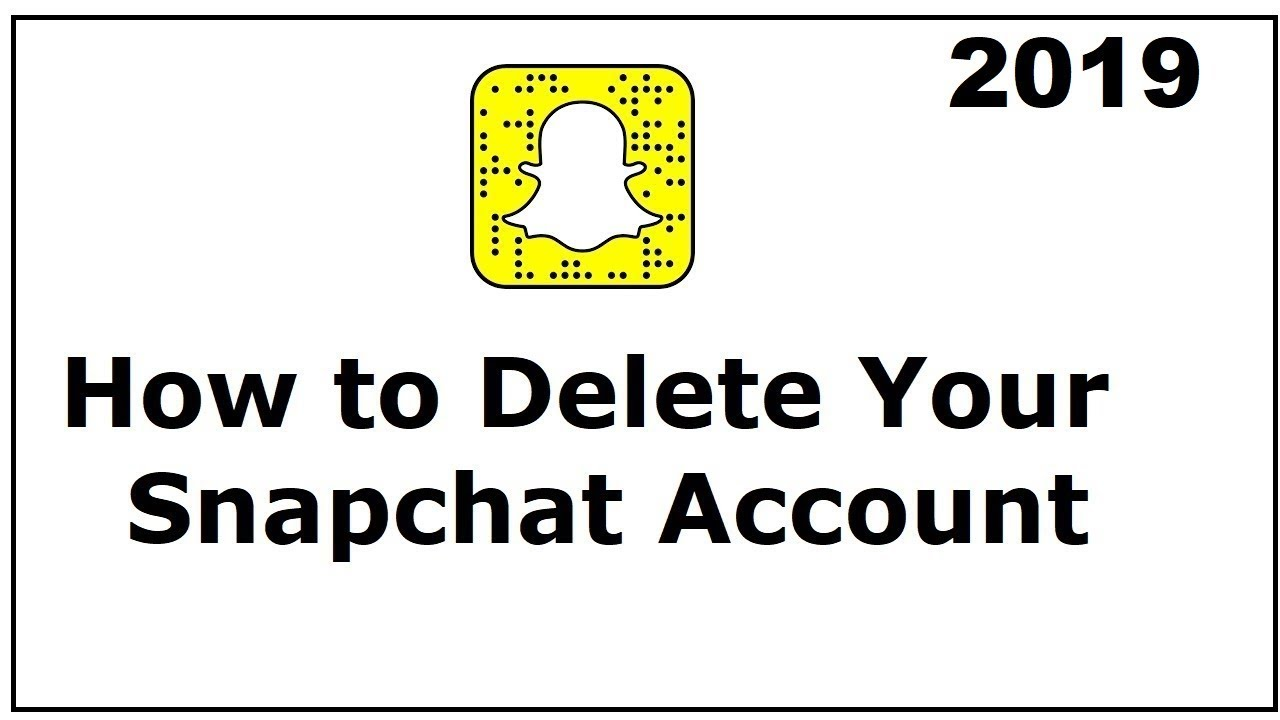 How to Delete A Snapchat Account 2018