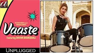 Vaaste Unplugged : Dhvani Bhanushali, Tanishk Bagchi   Nikhil D   Bhushan Kumar   Radhika Rao