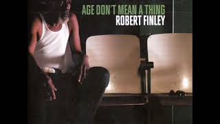 Robert Finley - Age Don't Mean A Thing (2016 full album HQ)