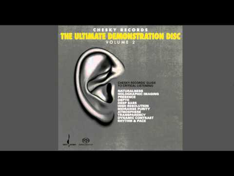 High Resolution - Track 6 - The Ultimate Demonstration Disc Vol 2 - Chesky Records 2008