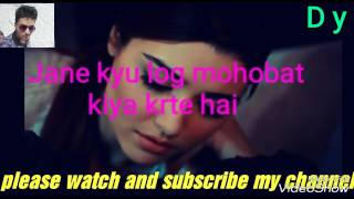 jane kyu log mohabbat kiya krte hai old sad song