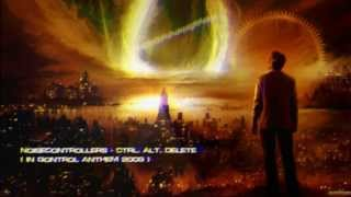 Noisecontrollers - Ctrl.Alt.Delete (In Qontrol Anthem 2009) [HQ Original]