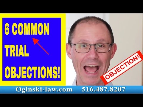 6 Common Trial Objections; New York Medical Malpractice Attorney Gerry Oginski Explains