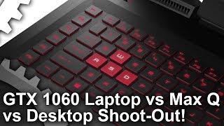 GTX 1060 Laptop vs Max-Q vs Desktop! The Best GPU For 1080p60 Notebook Gaming? [Sponsored Content]