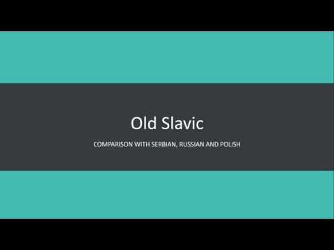 Old Slavic comparison with Serbian, Russian and Polish