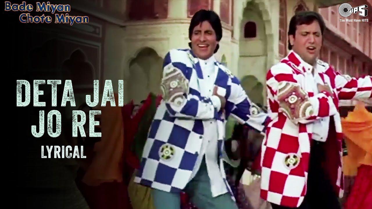 Deta Jai Jo Re - Lyrical | Amitabh Bachchan | Govinda | Raveena T | Ramya K | Bade Miyan Chote Miyan