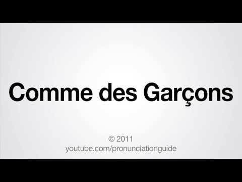 How to Pronounce Comme des Garçons