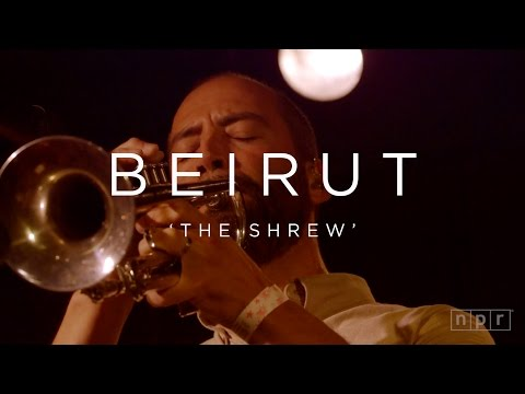 Beirut: The Shrew | NPR MUSIC FRONT ROW