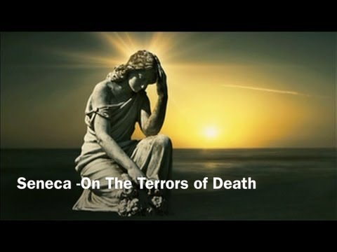Seneca -On The Terrors of Death
