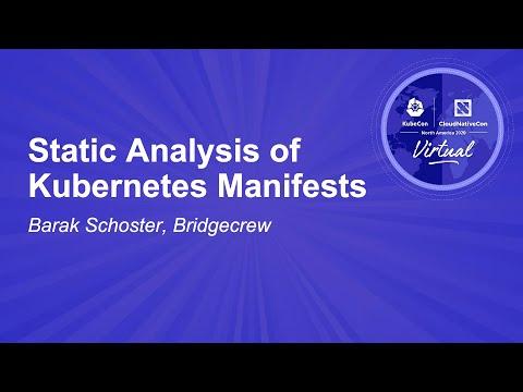 Static Analysis of Kubernetes Manifests - Barak Schoster, Bridgecrew