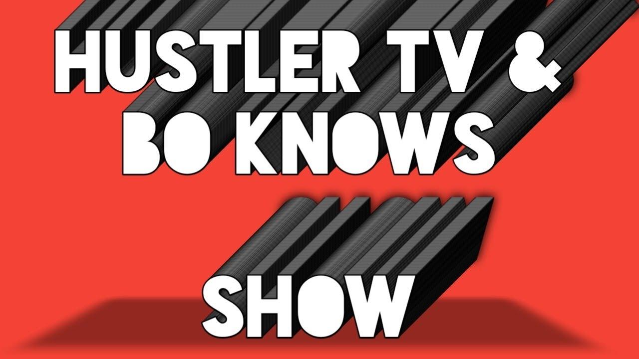 Hustler Tv & Bo Knows Show - YouTube