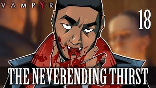 [18] The Neverending Thirst (Let's Play Vampyr w/ GaLm)