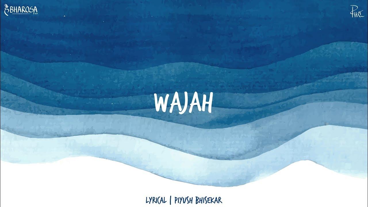 Download Piyush Bhisekar - Wajah (Official Lyric Video)