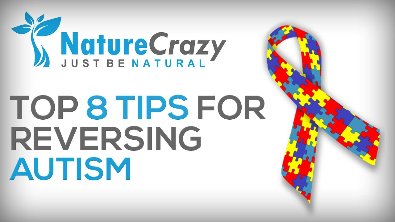 Fixing Autism Research >> Nature Crazy S Top 8 Tips For Reversing Autism Youtube