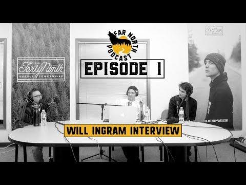 Far North Podcast - Episode 1 | Will Ingram