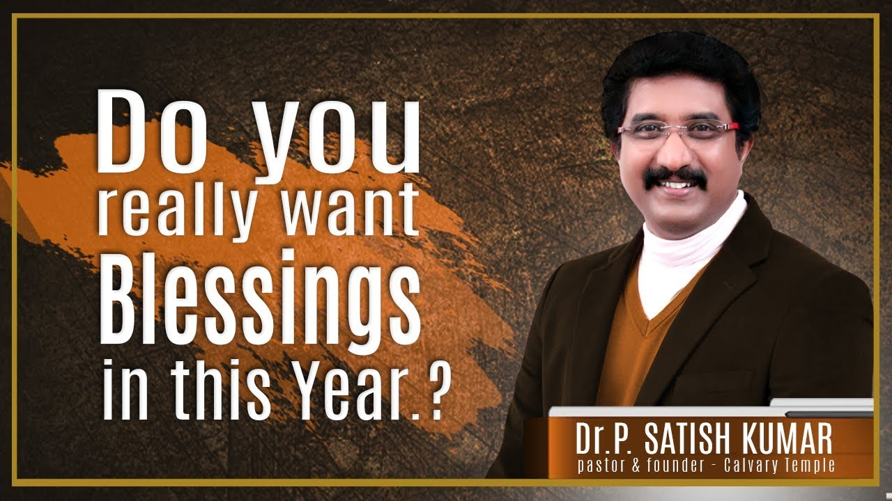 Do you really want blessings in this Year? - Excellent message from Dr.Satish Kumar garu