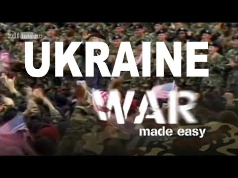 Zur Ukraine-Krise: War made easy