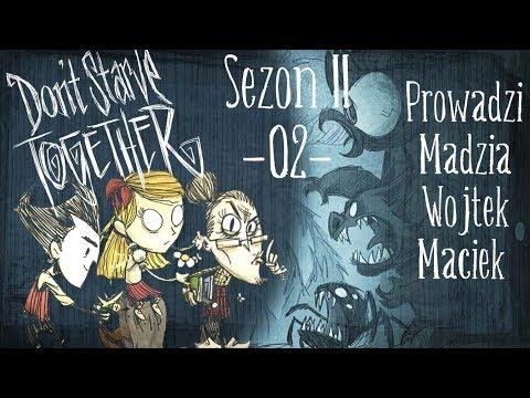 Don't Starve Together Sezon II #02 - Robimy obóz /w Maciek, Wojtek